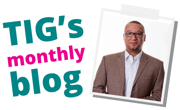 Tig's Monthly Blog